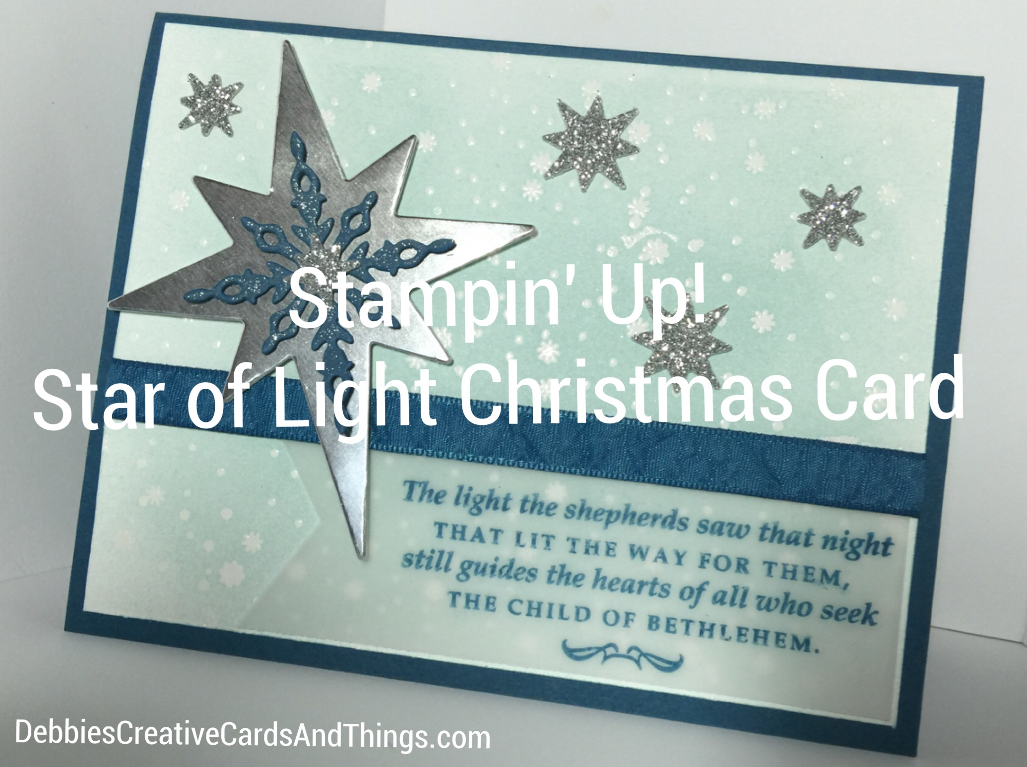 "Stampin\' Up! Christmas ""Star of Light""card…video #5 – Debbie\'s ..."